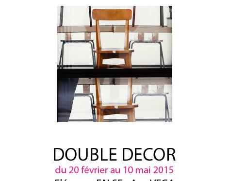 EXPOSITION DOUBLE DÉCOR – Éléonore FALSE & Ana VEGA – Commissaire : Alexandre QUOI